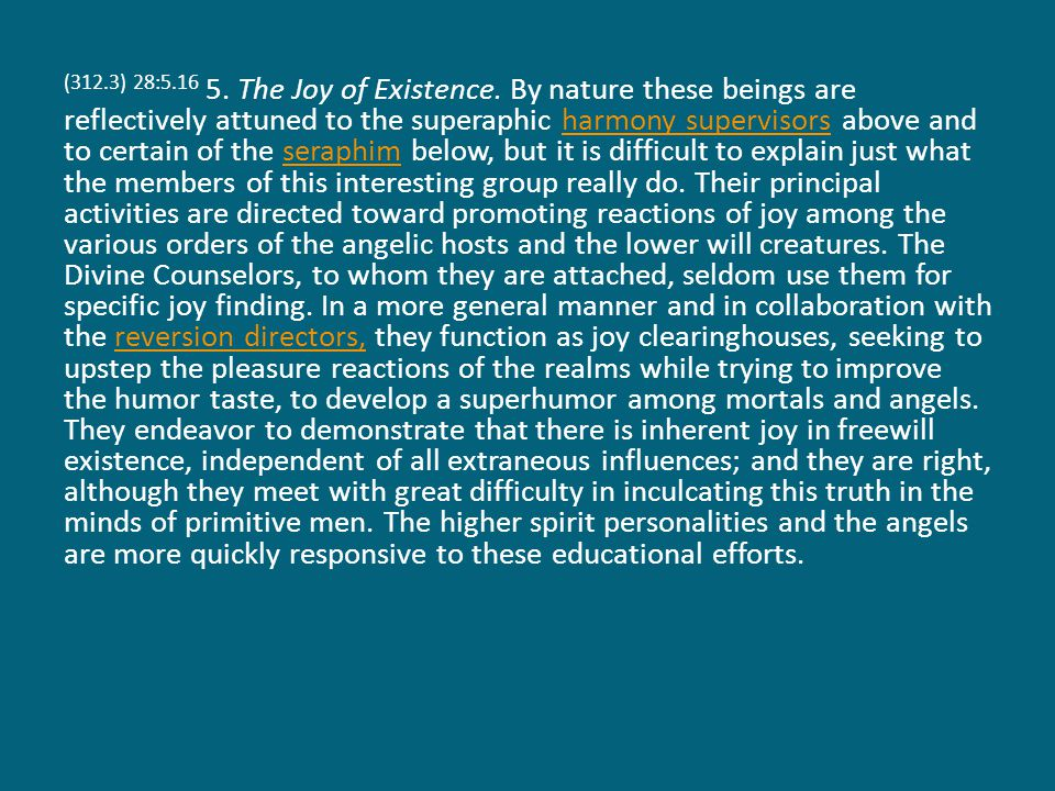 (312.3) 28:5.16 5. The Joy of Existence.