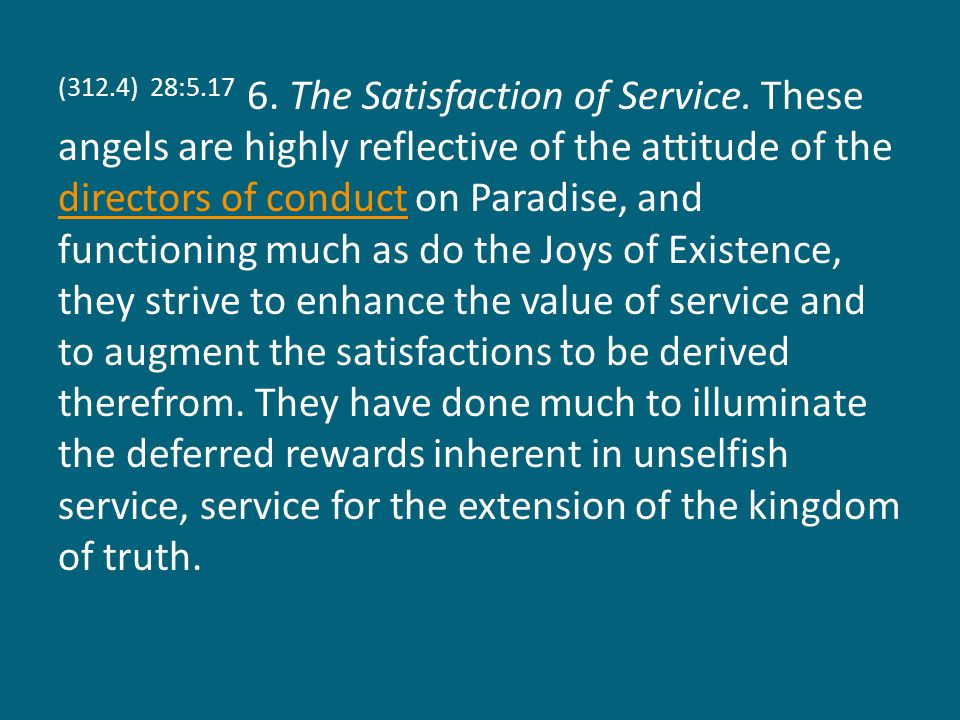 (312.4) 28:5.17 6. The Satisfaction of Service.