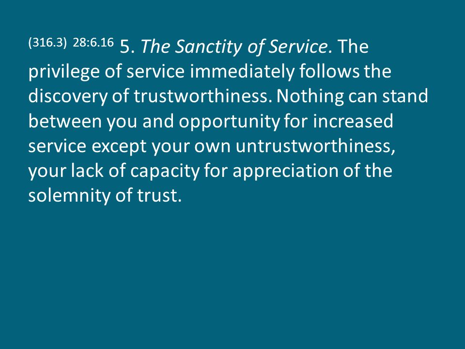(316.3) 28:6.16 5. The Sanctity of Service.