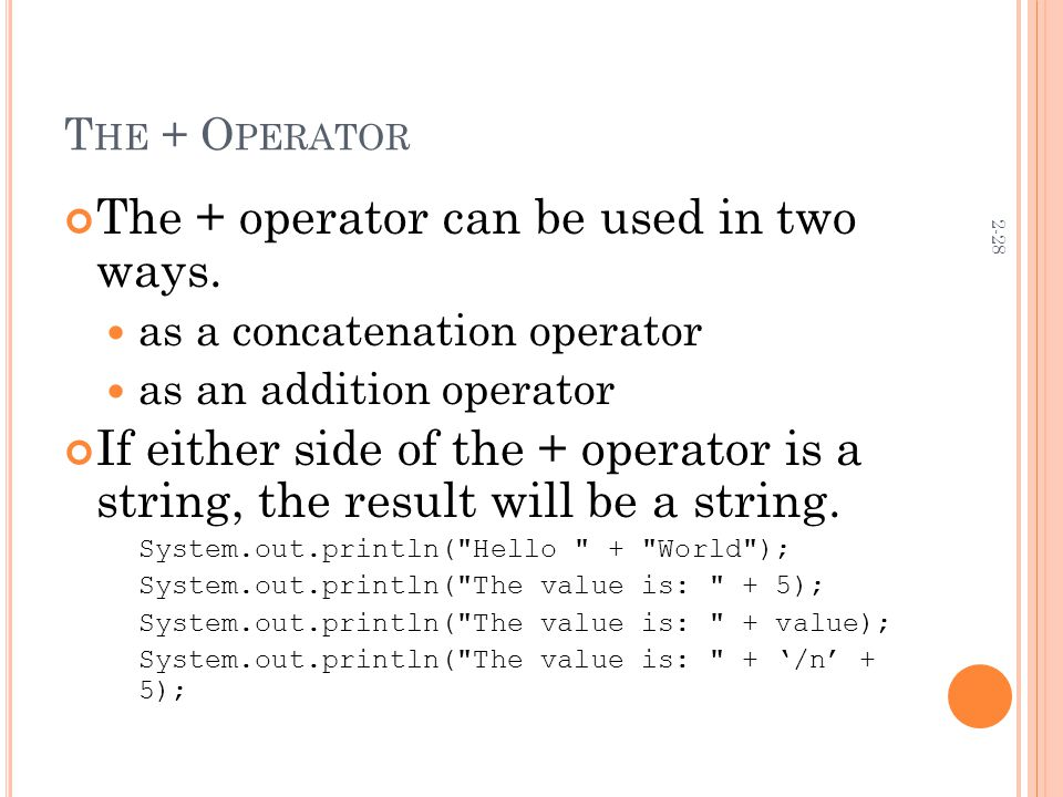 2-28 T HE + O PERATOR The + operator can be used in two ways.