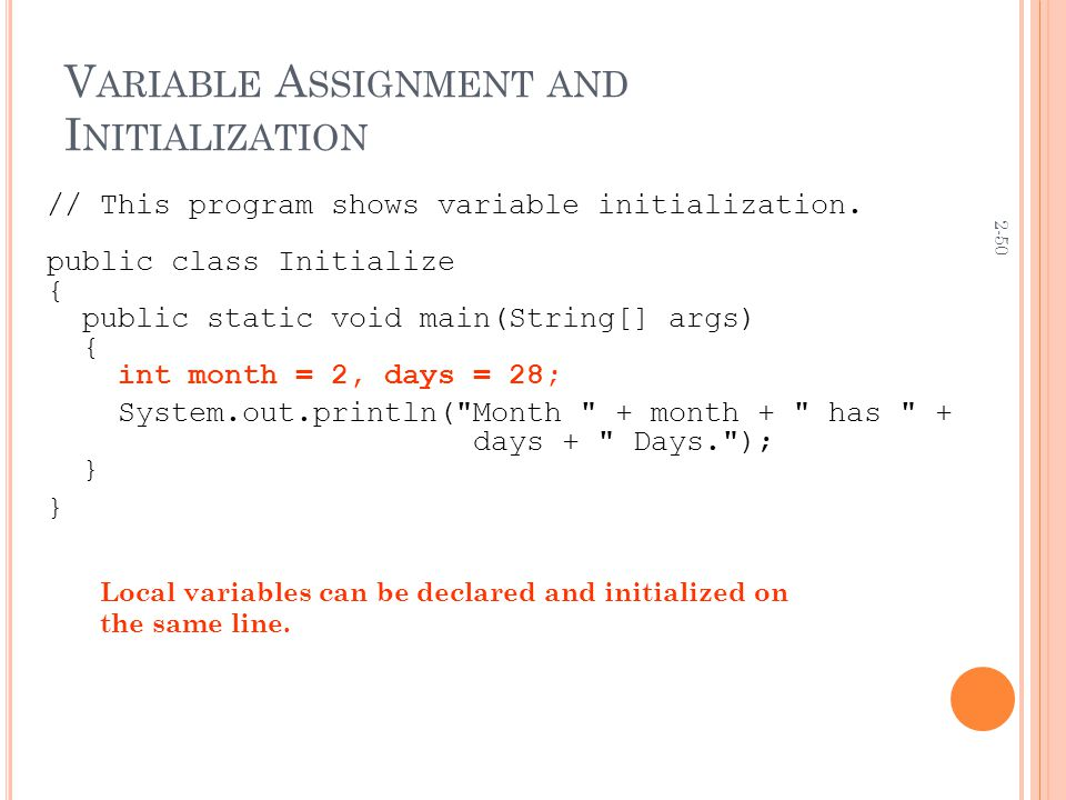 2-50 V ARIABLE A SSIGNMENT AND I NITIALIZATION // This program shows variable initialization.