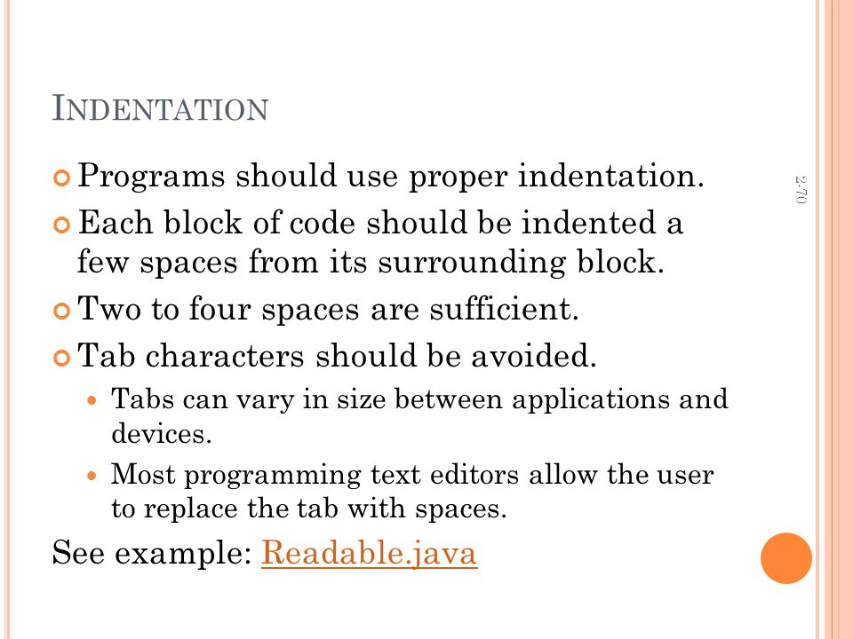 2-70 I NDENTATION Programs should use proper indentation.