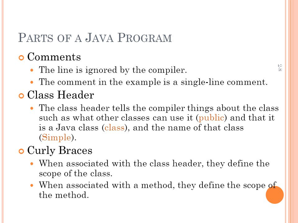 2-69 P ROGRAMMING S TYLE Although Java has a strict syntax, whitespace characters are ignored by the compiler.