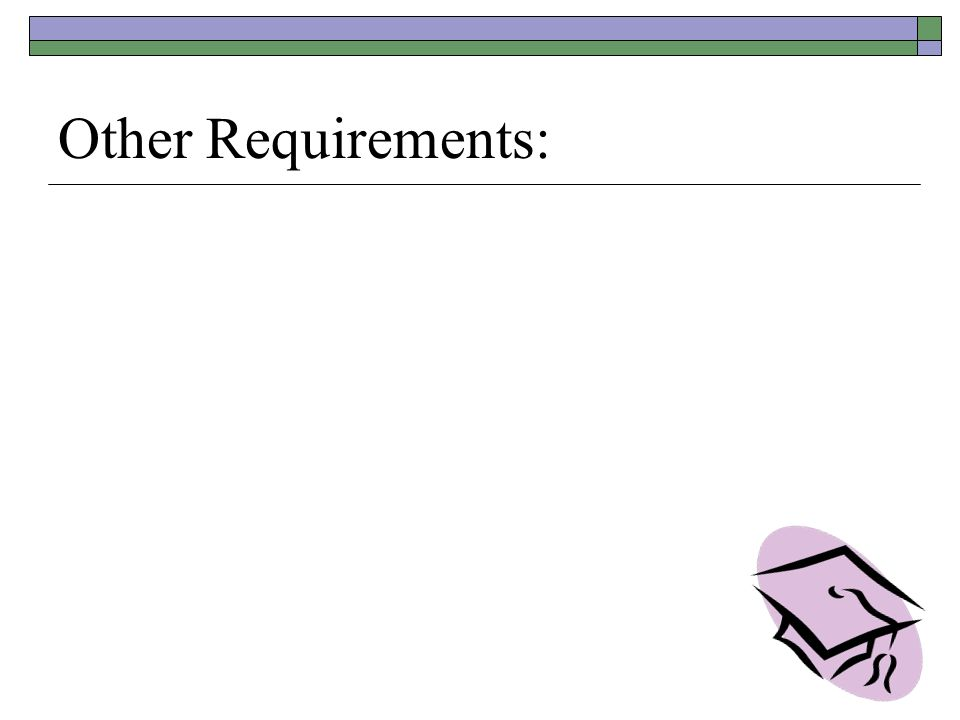 Other Requirements: