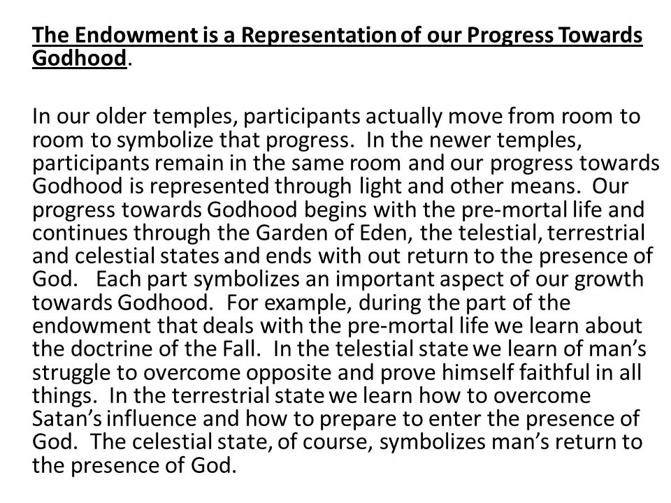 The Endowment is a Representation of our Progress Towards Godhood.