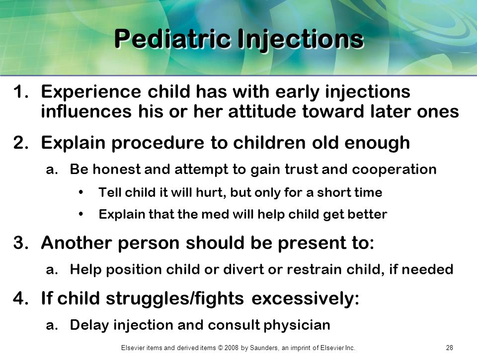 Elsevier items and derived items © 2008 by Saunders, an imprint of Elsevier Inc.28 Pediatric Injections 1.Experience child has with early injections i