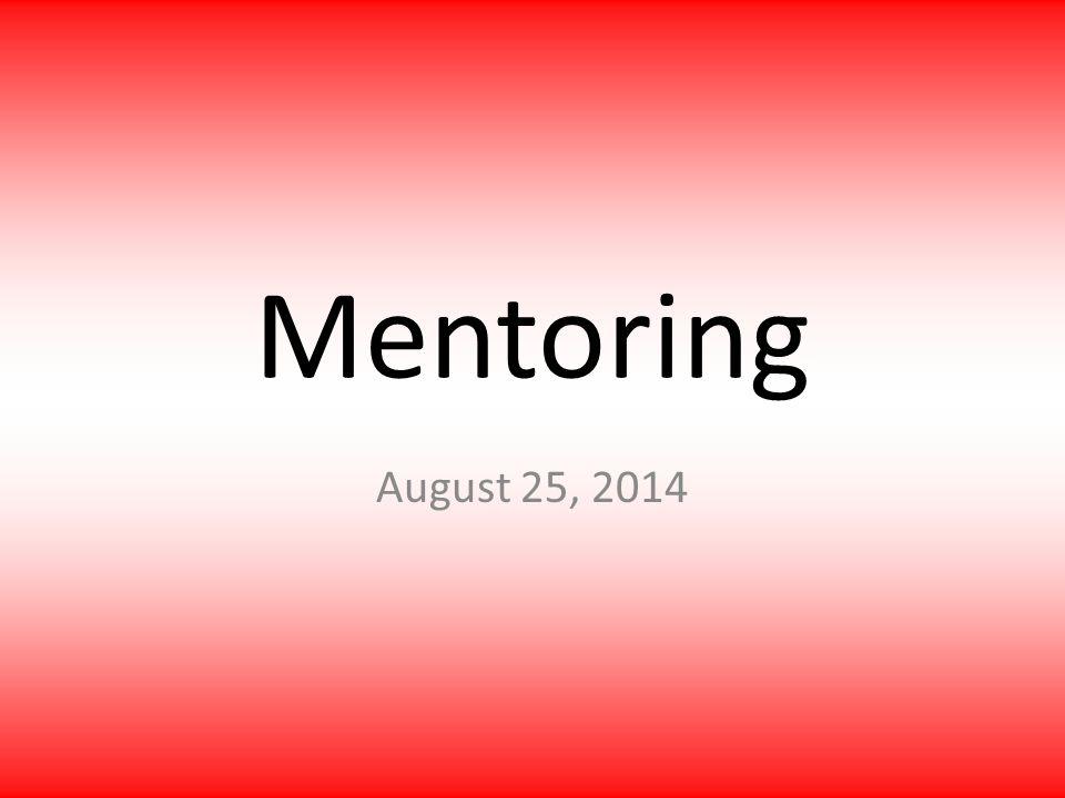 Mentoring August 25, 2014