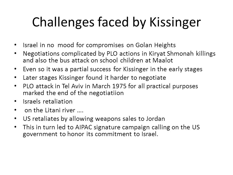 Challenges faced by Kissinger Israel in no mood for compromises on Golan Heights Negotiations complicated by PLO actions in Kiryat Shmonah killings an
