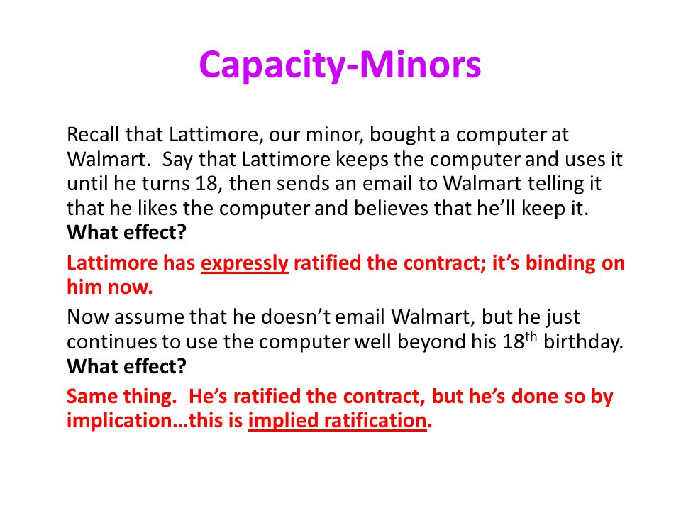 Capacity-Minors Recall that Lattimore, our minor, bought a computer at Walmart.