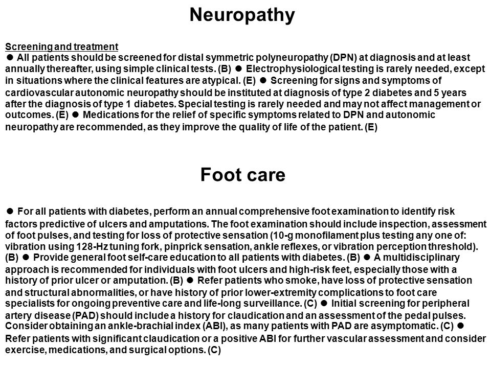 Screening and treatment ● All patients should be screened for distal symmetric polyneuropathy (DPN) at diagnosis and at least annually thereafter, usi