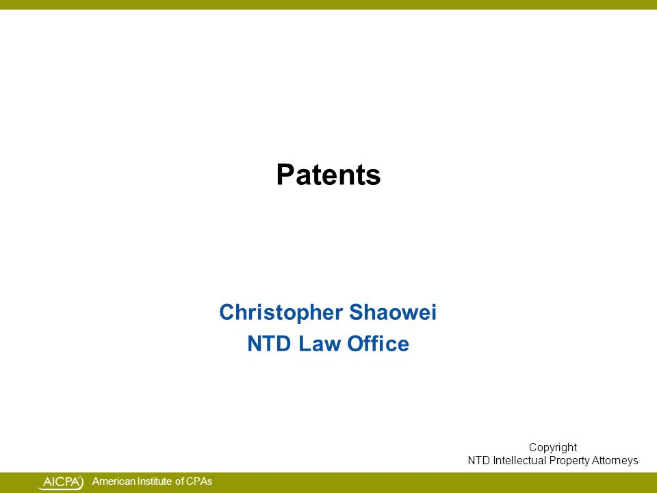 American Institute of CPAs Patents Christopher Shaowei NTD Law Office Copyright NTD Intellectual Property Attorneys