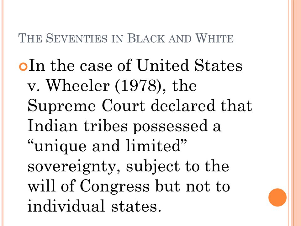 T HE S EVENTIES IN B LACK AND W HITE In the case of United States v.