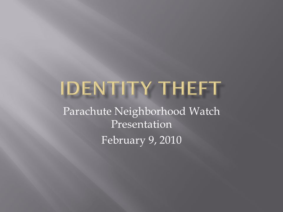 Parachute Neighborhood Watch Presentation February 9, 2010
