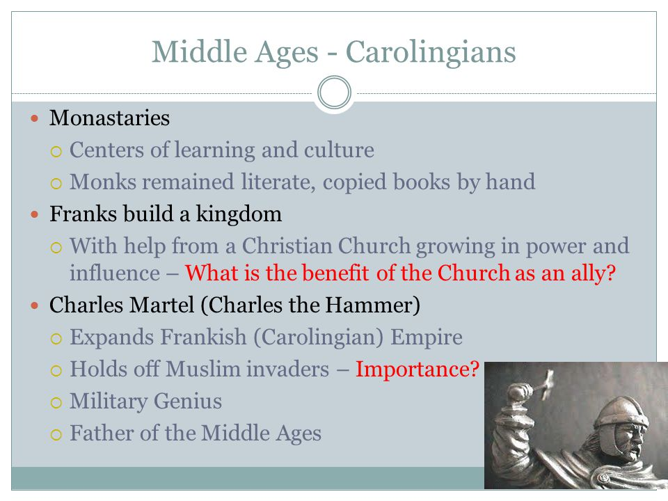 Middle Ages - Carolingians Charlemagne  Charles Martel's grandson  Expanded empire to be largest in Europe at the time  During his reign, united most of Western Europe for the first time since the Romans  Pope Leo III crowned him Roman Emperor  The story says that the Pope did this as a surprise as Charlemagne knelt to pray – What is the implication.