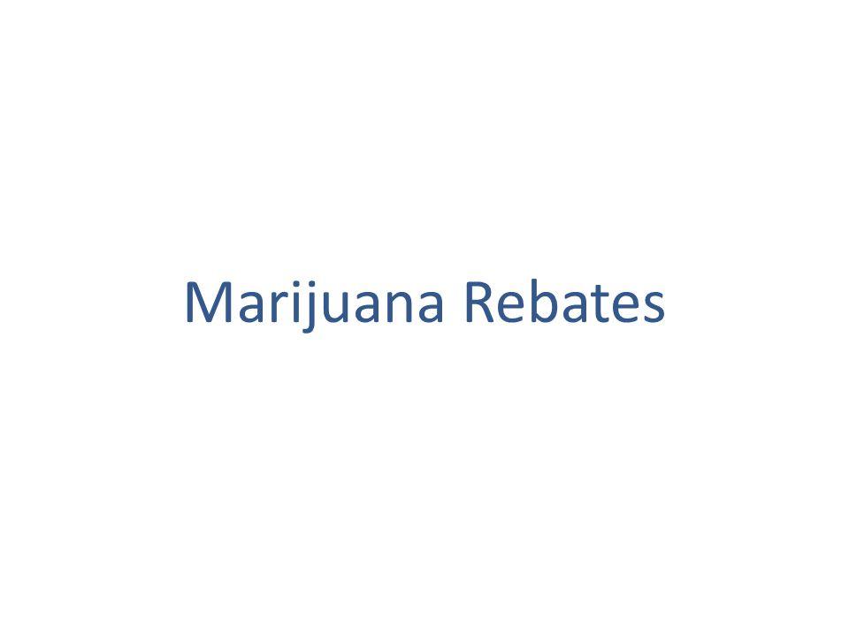 Marijuana Rebates