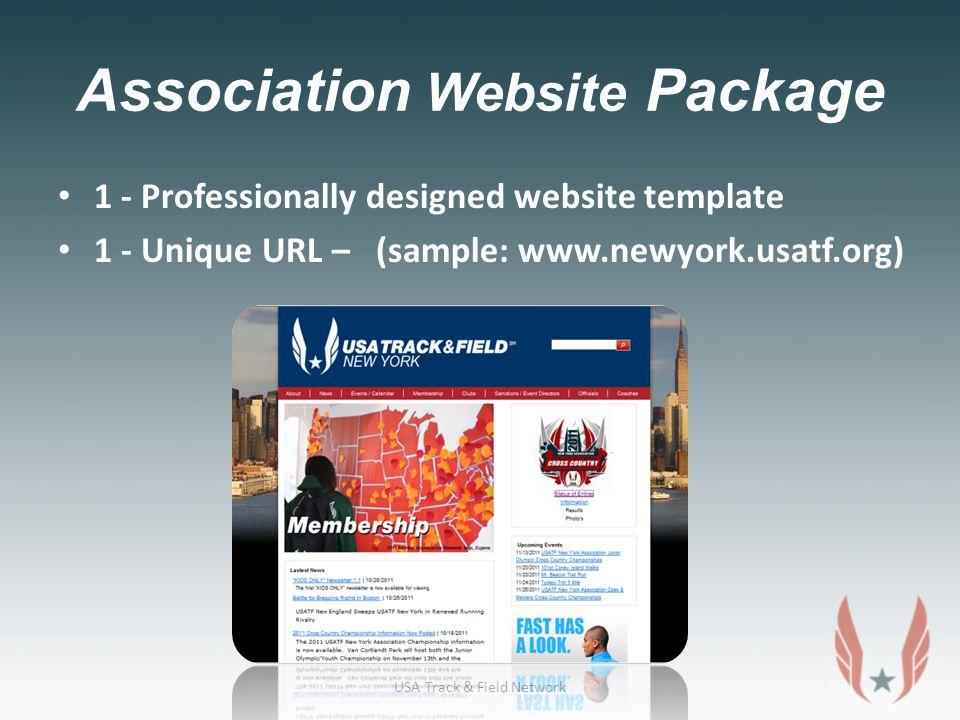 Association Website Package 1 - Professionally designed website template 1 - Unique URL – (sample: www.newyork.usatf.org) USA Track & Field Network