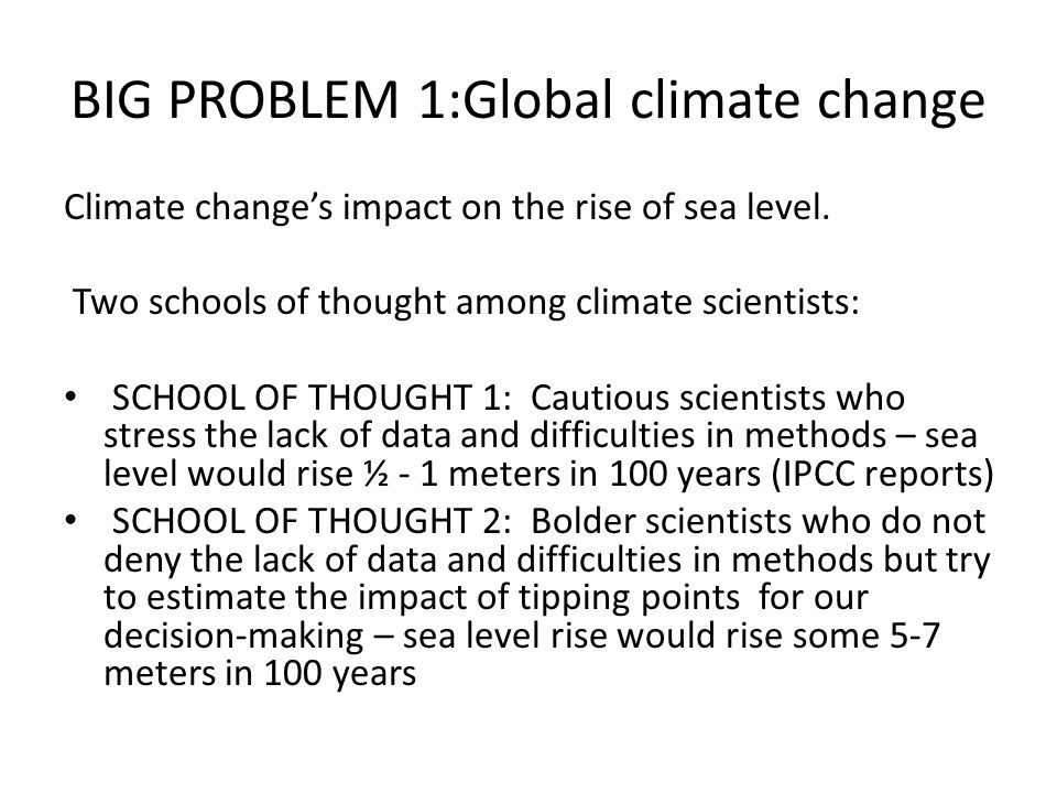 BIG PROBLEM 1:Global climate change Climate change's impact on the rise of sea level.
