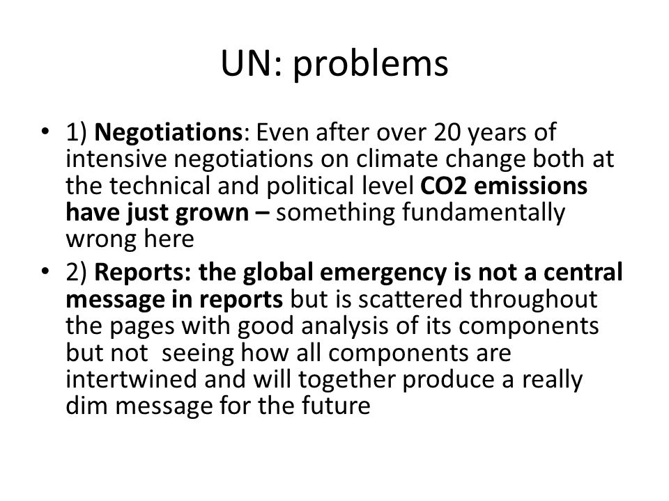 UN problems 3) policy planning system at the UN: no integrated system, no facilities for global emergency response (I know this after working to develop an international framework for environmental statistics in Dept of Economic and Social Affairs, DESA, and as Chief of Policy Planning at the Dept of Political Affairs, working in close cooperation with the Strategic Planning Unit of the Secretary- General)
