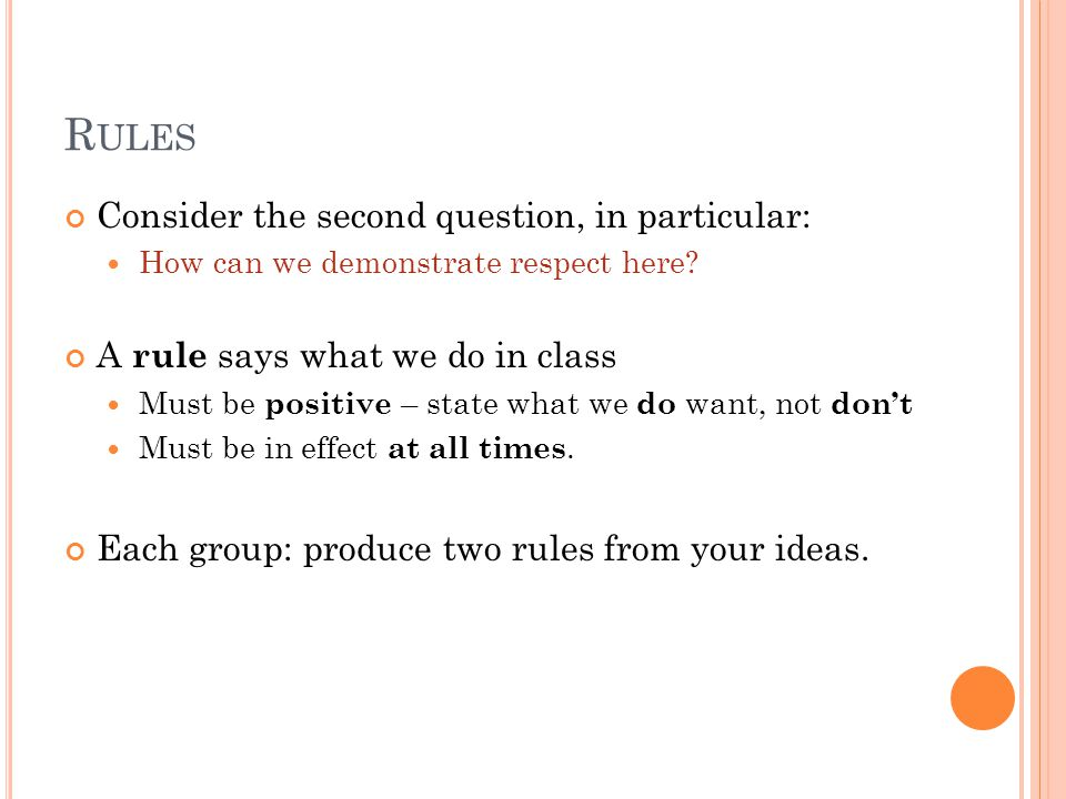 R ULES Consider the second question, in particular: How can we demonstrate respect here.
