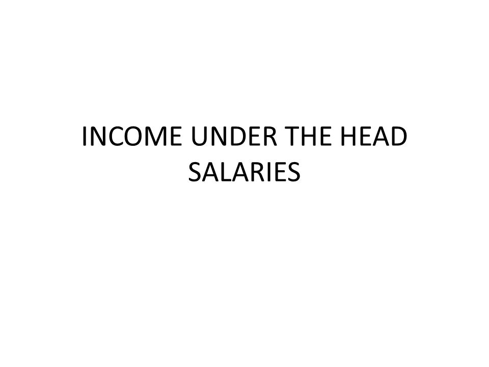 MEANING OF SALARY Salary, in simple words, means remuneration of a person, which he has received from his employer for rendering services to him.