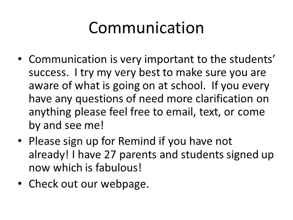 Communication Communication is very important to the students' success.