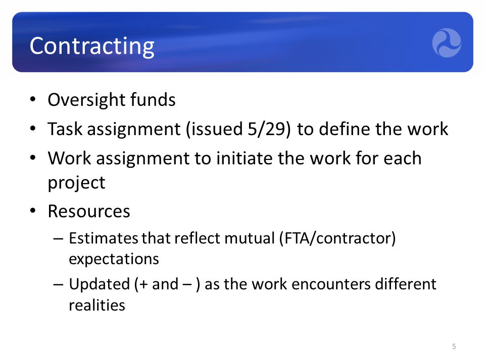 Contracting Oversight funds Task assignment (issued 5/29) to define the work Work assignment to initiate the work for each project Resources – Estimat