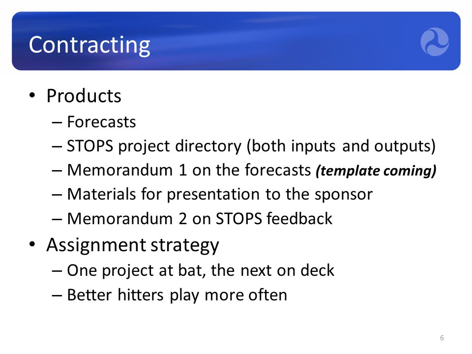 Contracting Products – Forecasts – STOPS project directory (both inputs and outputs) – Memorandum 1 on the forecasts (template coming) – Materials for