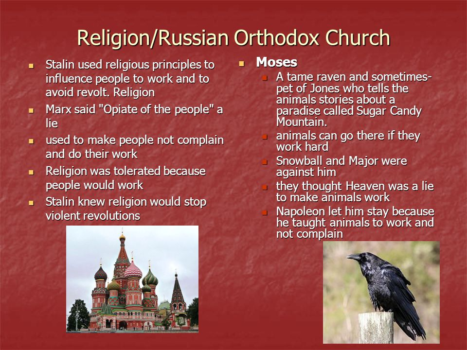 Religion/Russian Orthodox Church Stalin used religious principles to influence people to work and to avoid revolt. Religion Stalin used religious prin