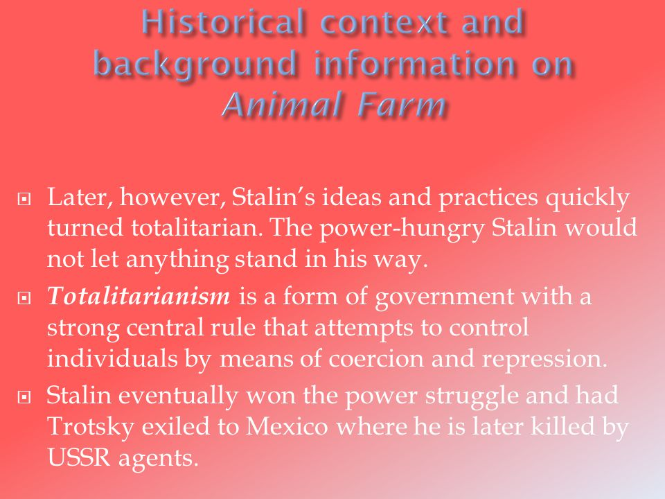  Later, however, Stalin's ideas and practices quickly turned totalitarian.