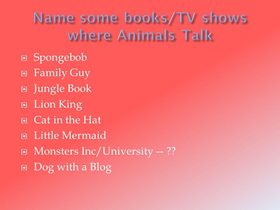  Spongebob  Family Guy  Jungle Book  Lion King  Cat in the Hat  Little Mermaid  Monsters Inc/University -- .