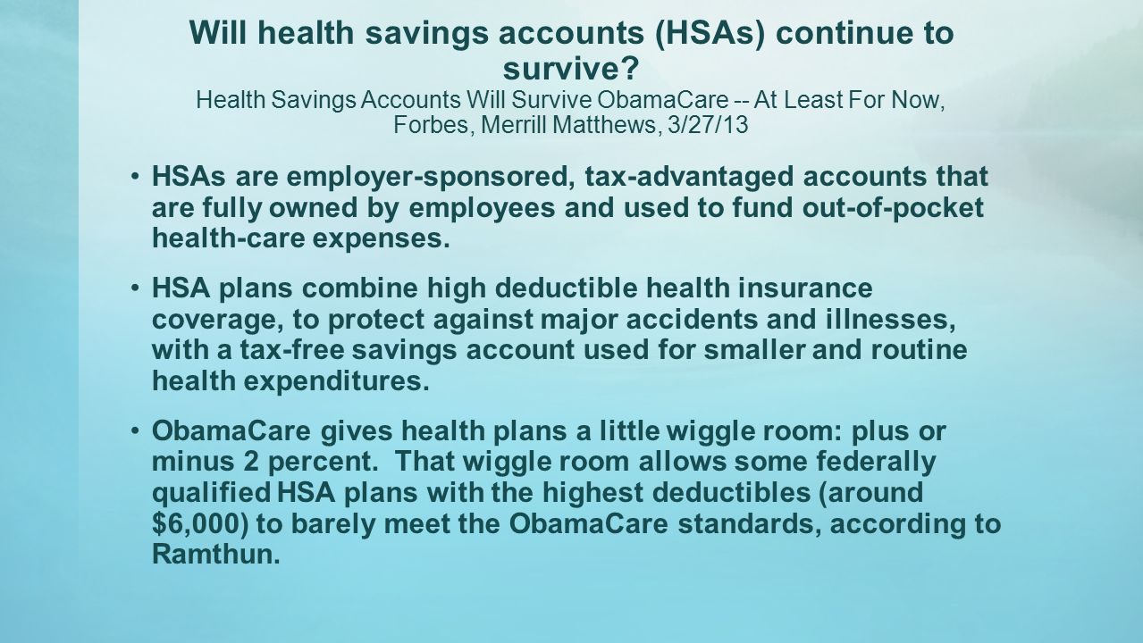 Will health savings accounts (HSAs) continue to survive.