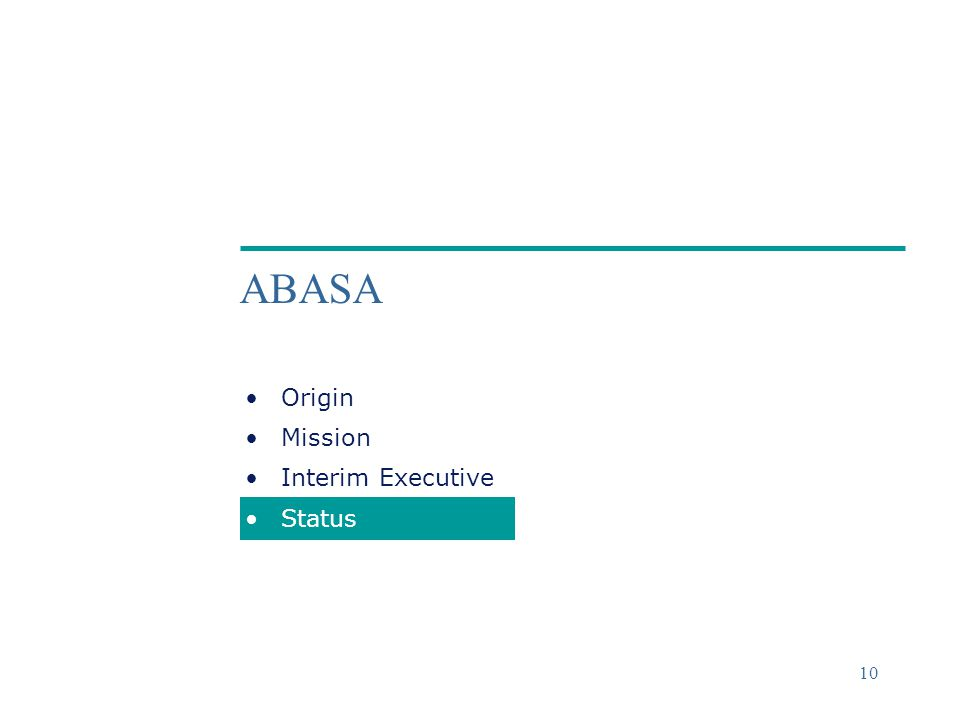 ©2004 Deloitte & Touche 10 ABASA Origin Mission Interim Executive Status