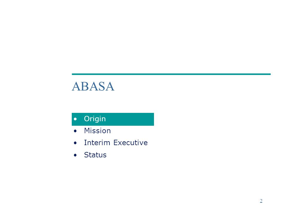 ©2004 Deloitte & Touche 2 ABASA Origin Mission Interim Executive Status