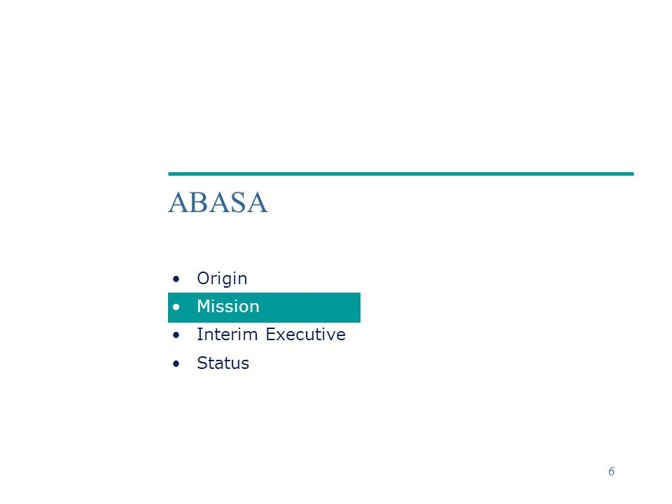 ©2004 Deloitte & Touche 6 ABASA Origin Mission Interim Executive Status