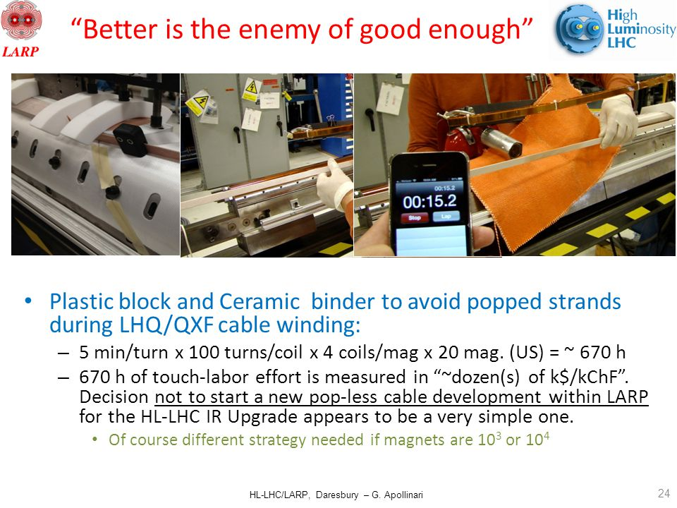 """HL-LHC/LARP, Daresbury – G. Apollinari """"Better is the enemy of good enough"""" Plastic block and Ceramic binder to avoid popped strands during LHQ/QXF ca"""
