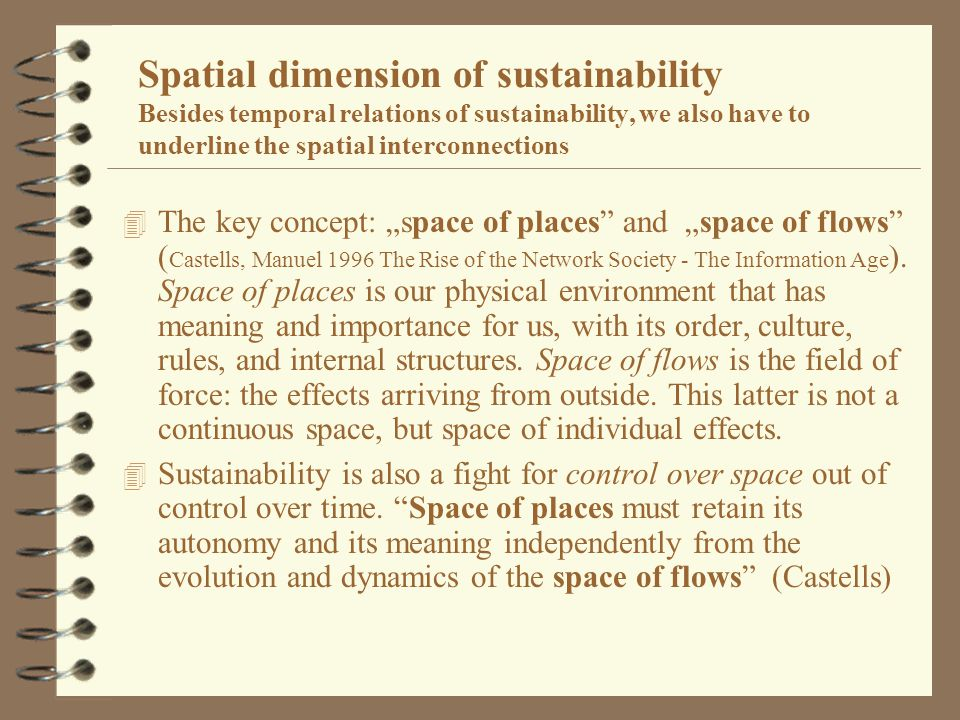 Spatial dimension of sustainability Besides temporal relations of sustainability, we also have to underline the spatial interconnections 4 The key con