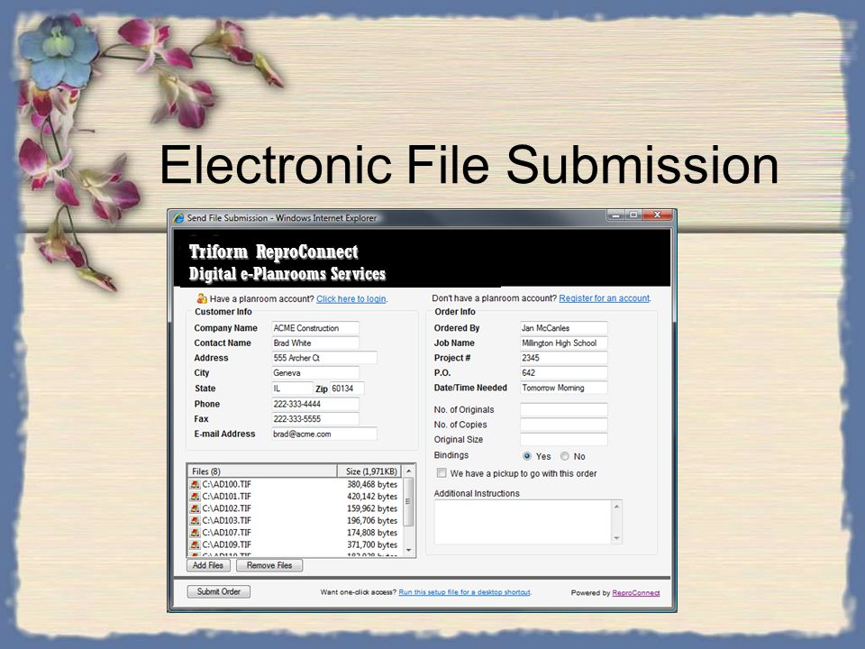 Electronic File Submission Send us large amounts of files quickly and easily No Email required Our EFS simplifies this process –Use the simple, drag-n-drop interface to attach an unlimited number of files –Type in precise order instructions and submit –Requires only Internet Explorer and a one-time approval of a small flash plugin, no other software to download and install –A Desktop icon can be installed to provide one-click access