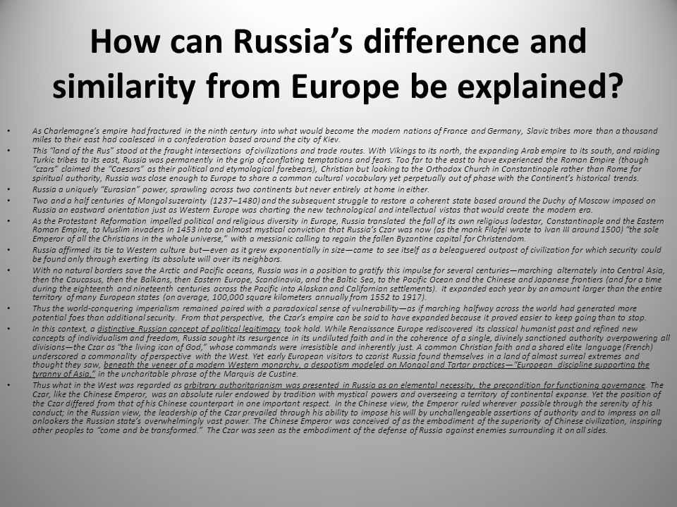 How can Russia's difference and similarity from Europe be explained? As Charlemagne's empire had fractured in the ninth century into what would become
