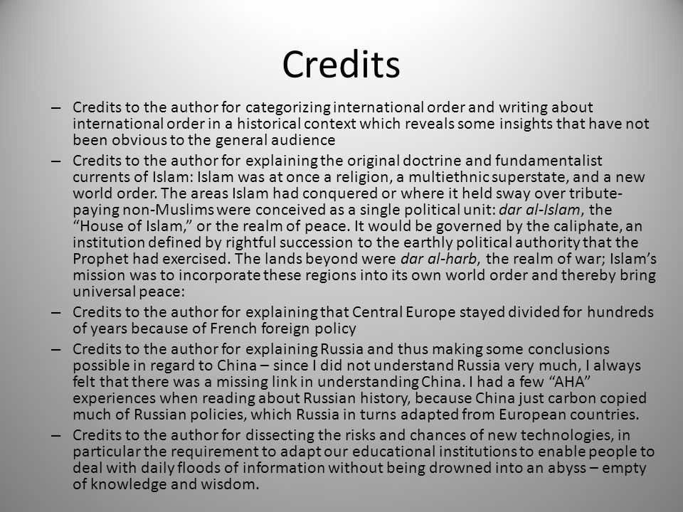 Credits – Credits to the author for categorizing international order and writing about international order in a historical context which reveals some