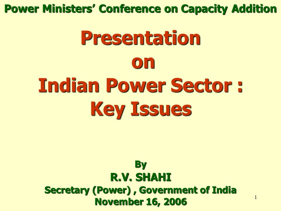 1 Presentation on Indian Power Sector : Key Issues By R.V.