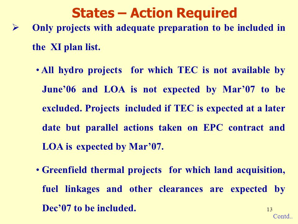 13 States – Action Required  Only projects with adequate preparation to be included in the XI plan list.
