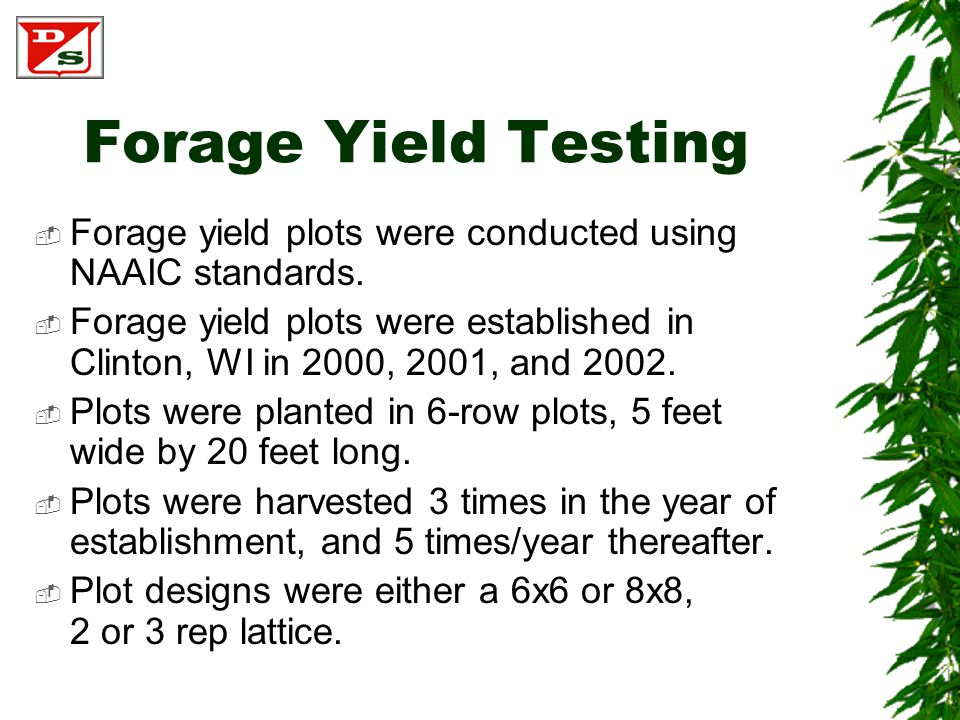 Forage Yield Testing  Forage yield plots were conducted using NAAIC standards.