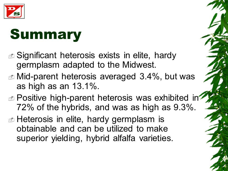 Summary  Significant heterosis exists in elite, hardy germplasm adapted to the Midwest.