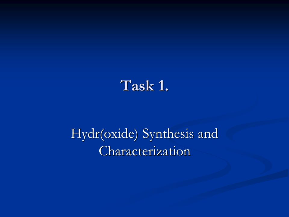 Task 1. Hydr(oxide) Synthesis and Characterization
