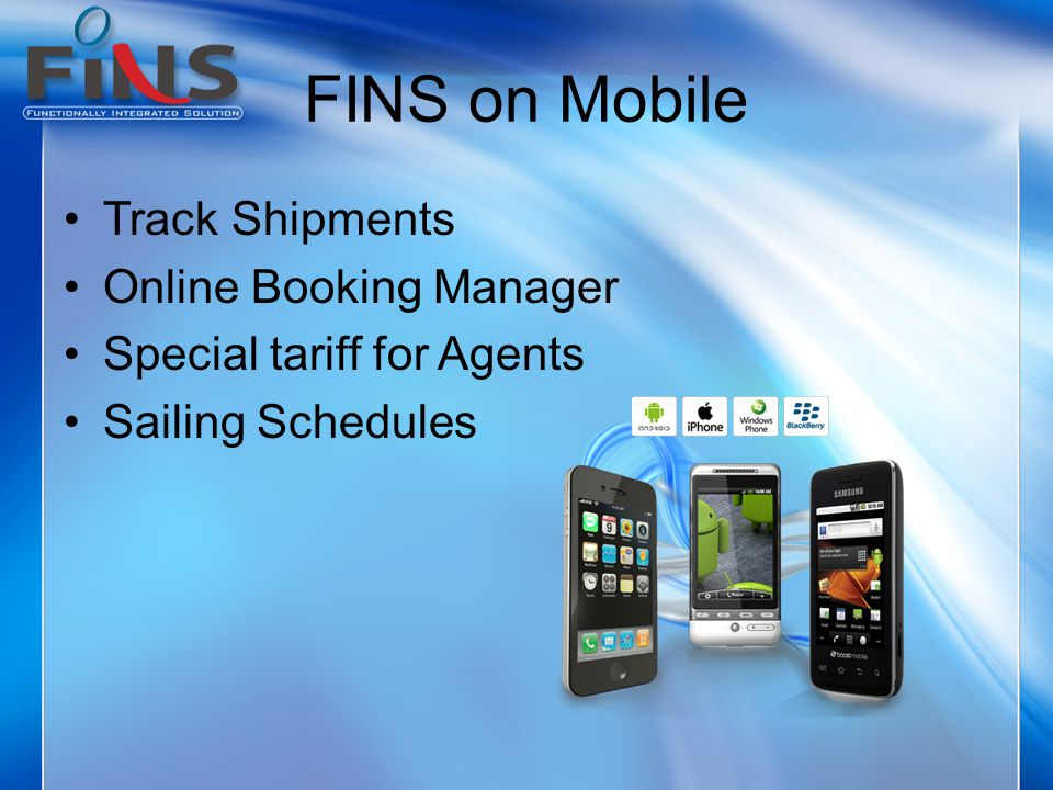 FINS on Mobile Track Shipments Online Booking Manager Special tariff for Agents Sailing Schedules