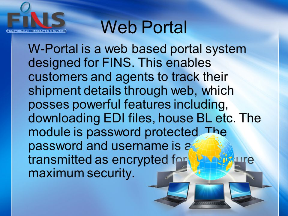 Web Portal W-Portal is a web based portal system designed for FINS.