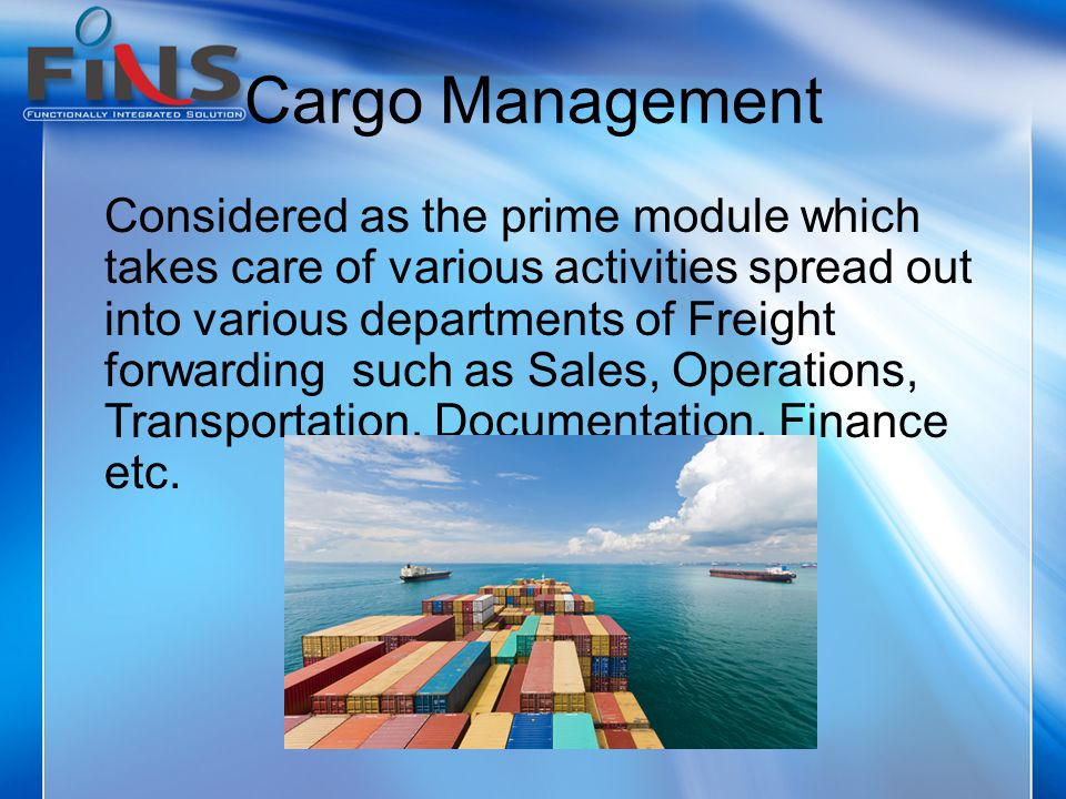 Salient Features Sales section Operations section Documentation Transport Data interchange facility Rate management Profitability analysis Handle multiple schedules Transhipment cargo management Various MIS reports Numerous other features