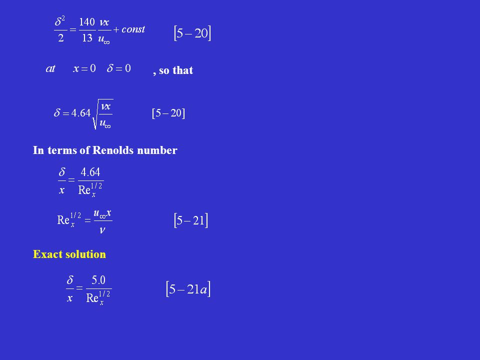 , so that In terms of Renolds number Exact solution