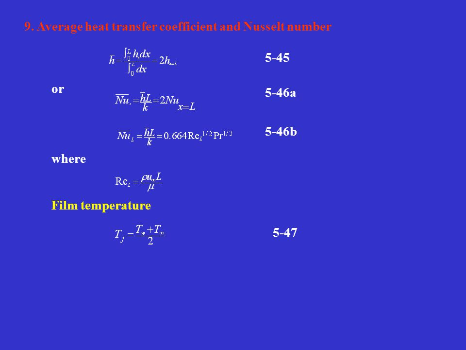 5-45 5-46a 5-46b or where 5-47 9. Average heat transfer coefficient and Nusselt number Film temperature
