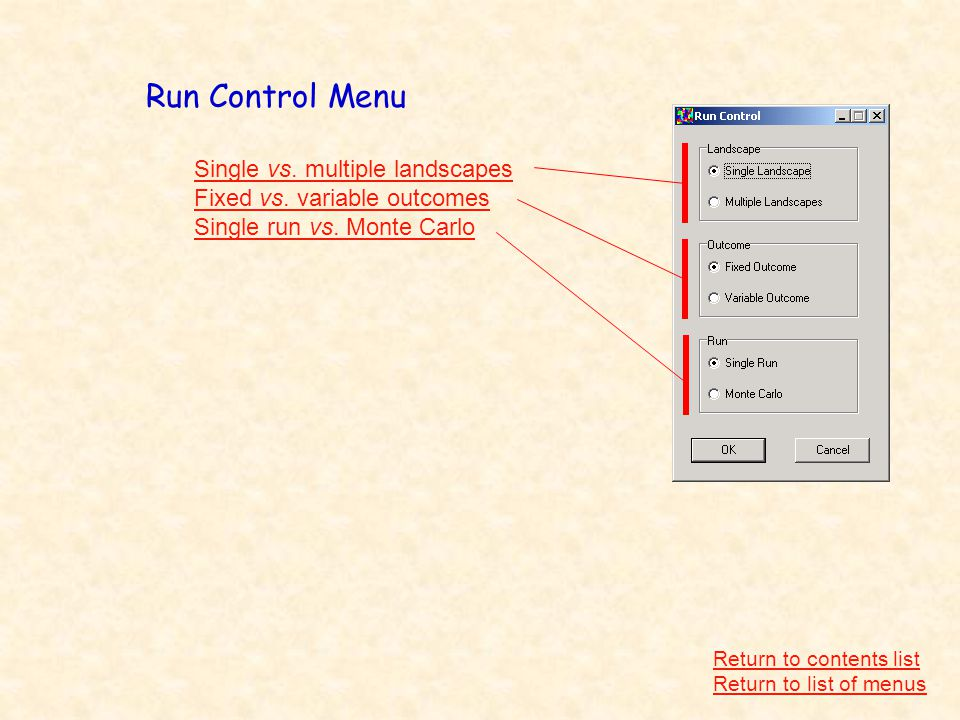 Return to contents list Return to list of menus Run Control Menu Single vs.